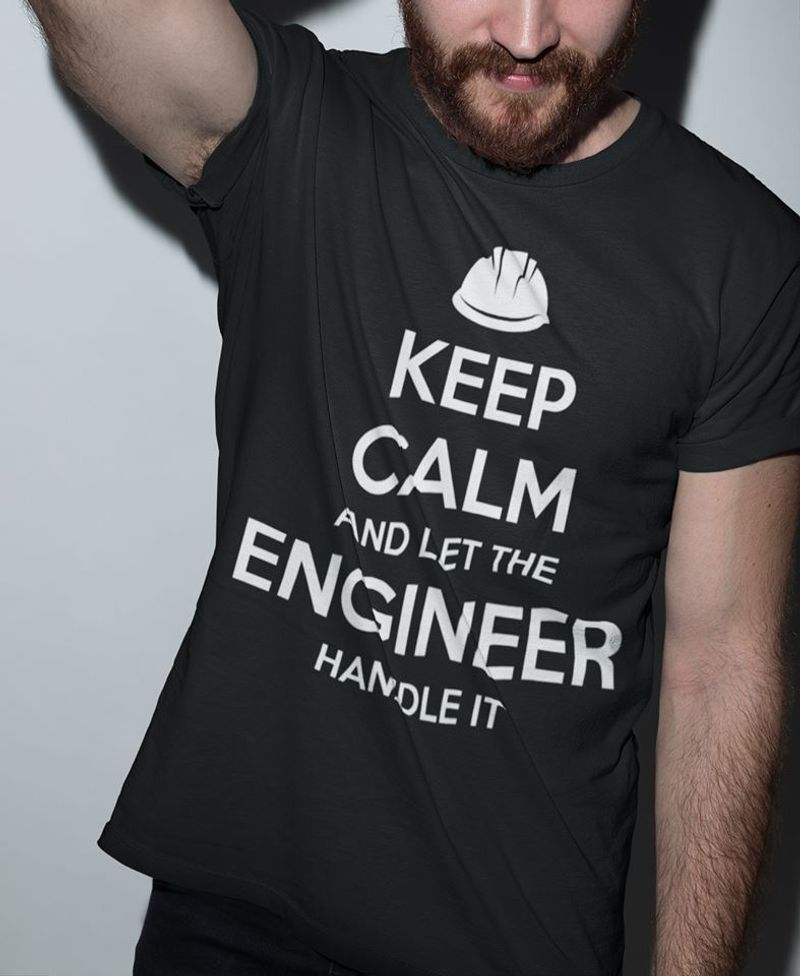 Keep Calm And Let The Engineer Handle It T-shirt Black A4