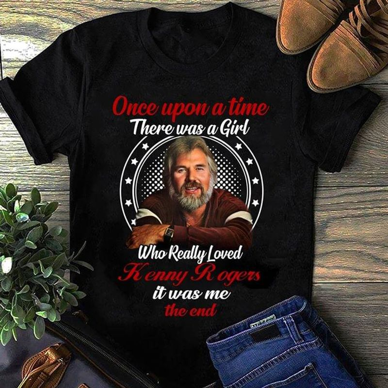 Kenny Rogers There Was A Girl Who Really Loved Kenny Rogers It Was Me The End Black T Shirt Men/ Woman S-6XL Cotton