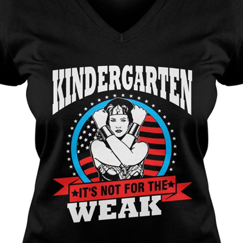 Kindergarten Its Not For The Weak T-shirt Black B7