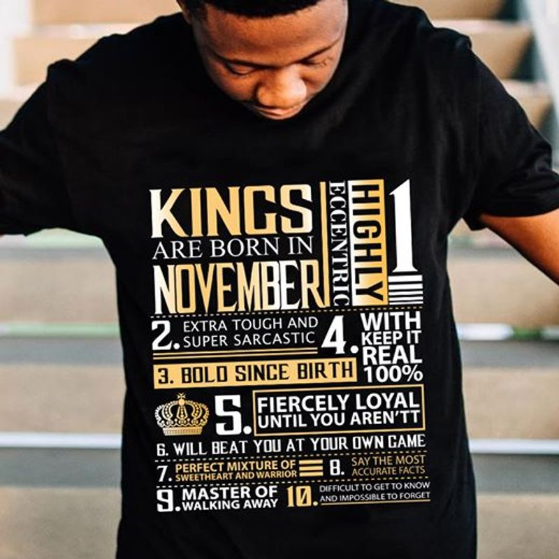Kings Are Born In November Highly Eccentric Fircely Loyal Master Of Walking Away   T-shirt Black B1