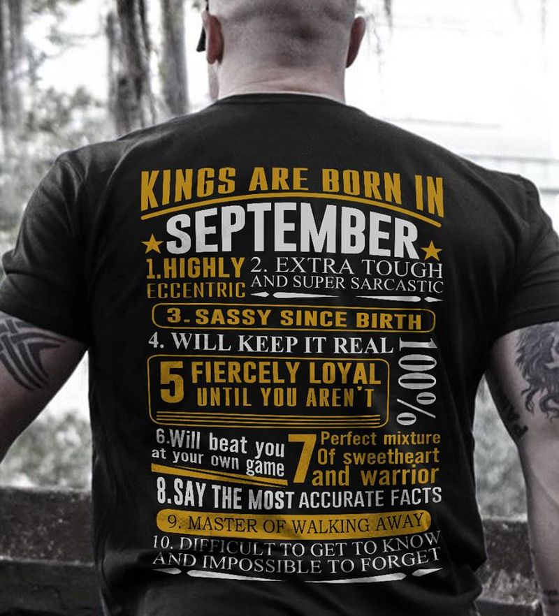 Kings Are Born In September Highly Eccentric Sassy Since Birth Master Of Waliking Away  T-shirt Black B1