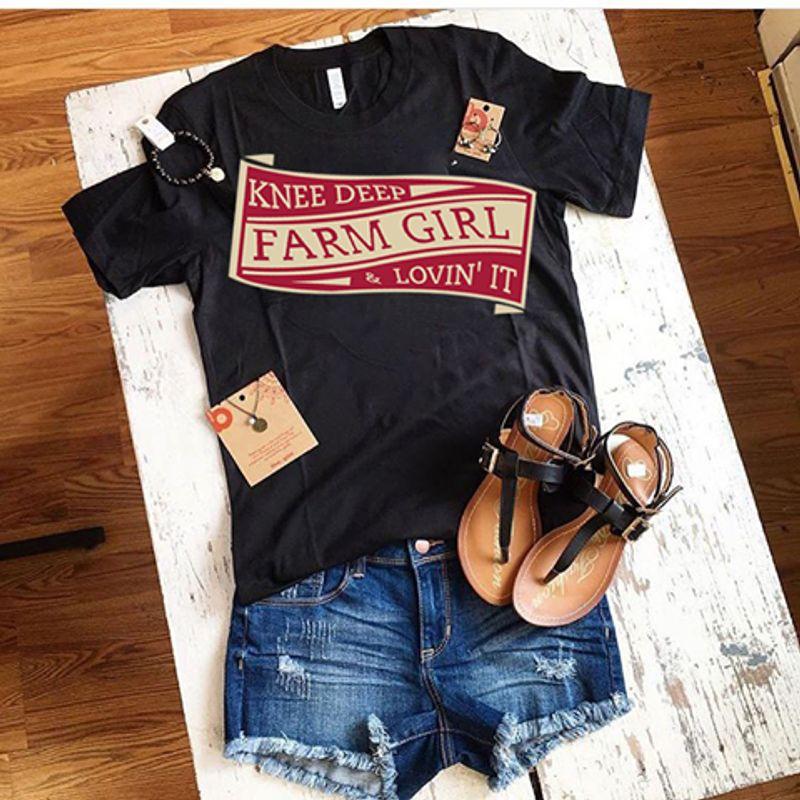 Knee Deep Farm Girl Lovin It    T-shirt Black B1