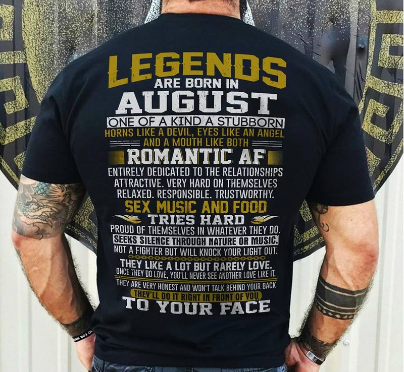 Legends Are Born In August One Of A Kind A Stubborn T Shirt Black A3