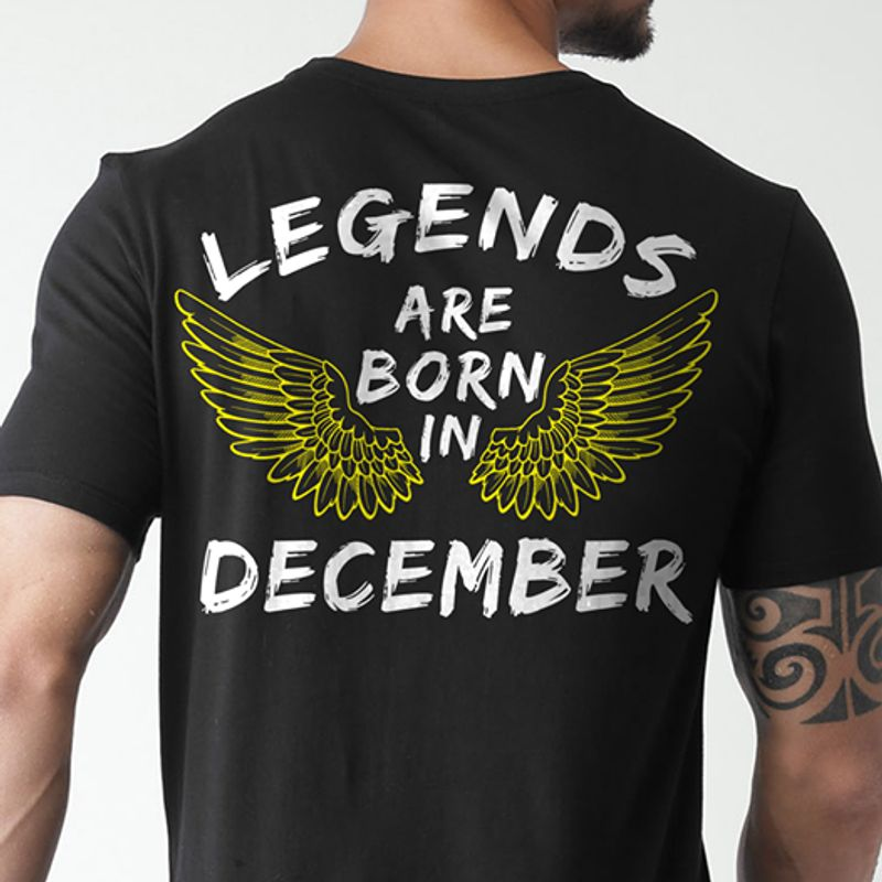 Legends Are Born In December Tshirt Black A2