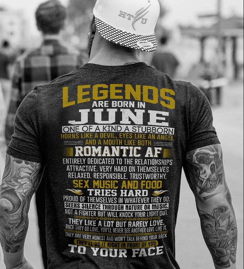 Legends Are Born In June One Of A Kind A Stubborn Horns Like A Devil Eyes Like An Angel And A Mouth Like Both Romantic Af To Your Face T-shirt Black A4