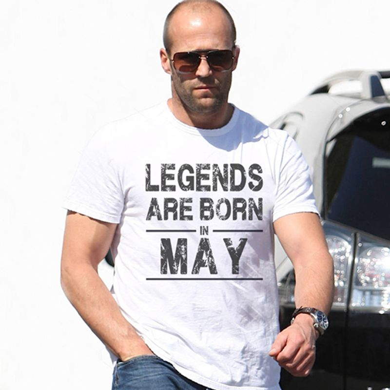 Legends Are Born In May T Shirt White B5
