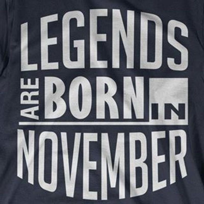 Legends Are Born In November   T-shirt Black A5