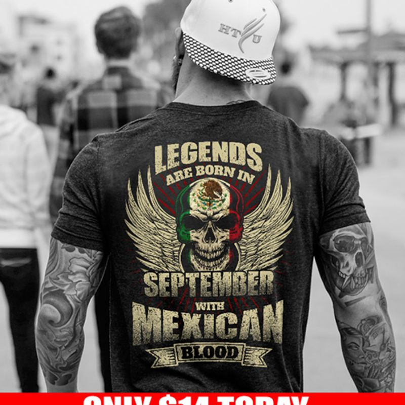 Legends Are Born In September With Mexican Blood T-shirt Black A4