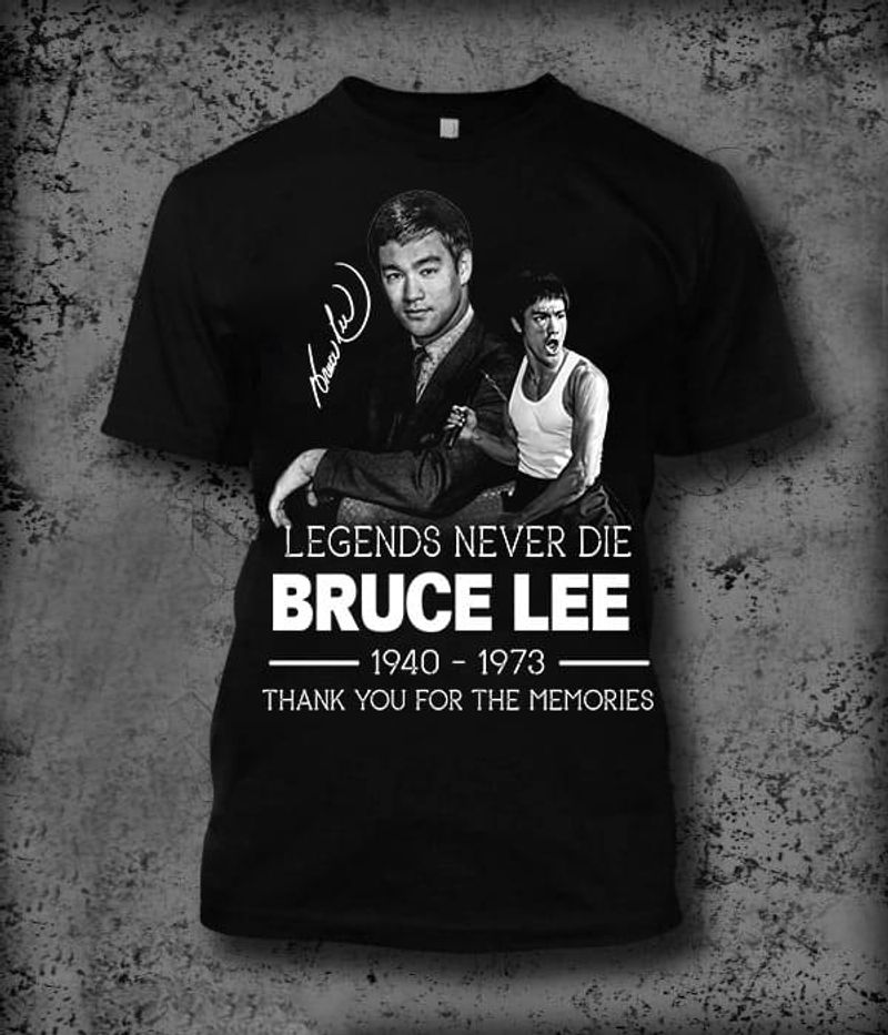 Legends Never Die Bruce Lee 1940 1973 Thank You For The Memories Male Signature Black T Shirt Men And Women S-6XL Cotton