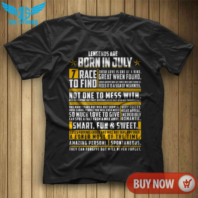 Lengends Are Born In July 7 Race To Find Not One To Mess With Smart Fun And Sweet A Loner Most Of The Time Amazing Person Spontaneous T-shirt Black C2