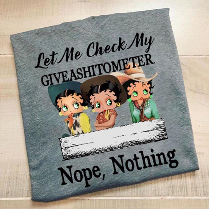 Let Me Check My Giveashitomeeter Nope Nothing T Shirt Grey B1