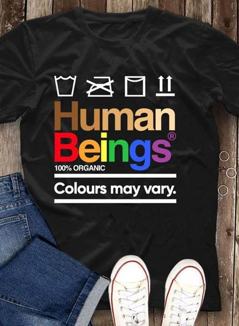 Lgbt Human Beings Colors May Vary A Great Gift For Yourself And Friends Black Unisex T-Shirt
