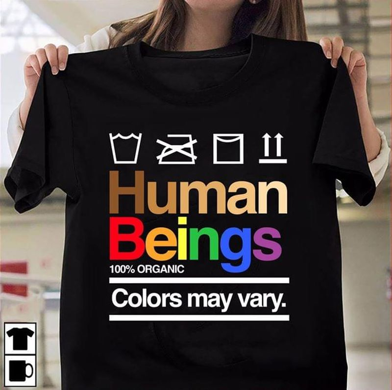 Lgbt Rainbow Human Beings Colors May Vary A Gift For Yourself, Friends Black Men Women T-Shirt