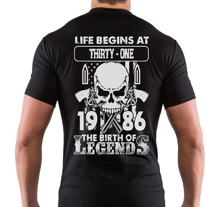 Life Begins At Thirty One 1986 The Birth Of Legends T-shirt Black A8