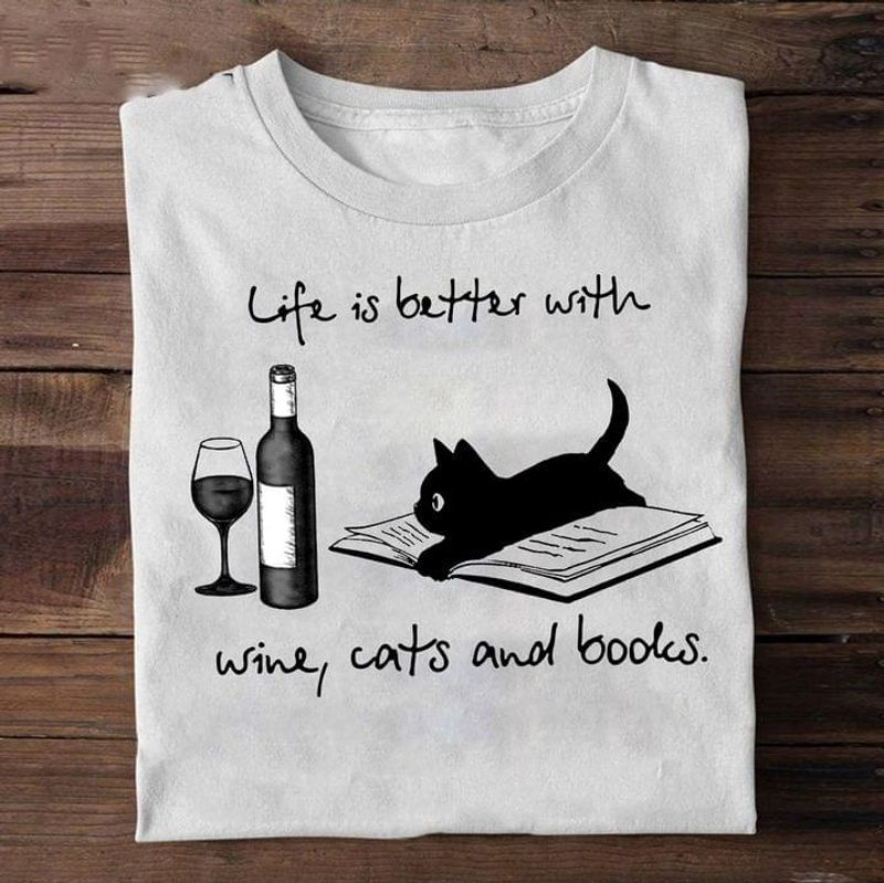 Life Is Better With Cats Wine And Books T-shirt Best Christmas Gift White T Shirt Men And Women S-6XL Cotton