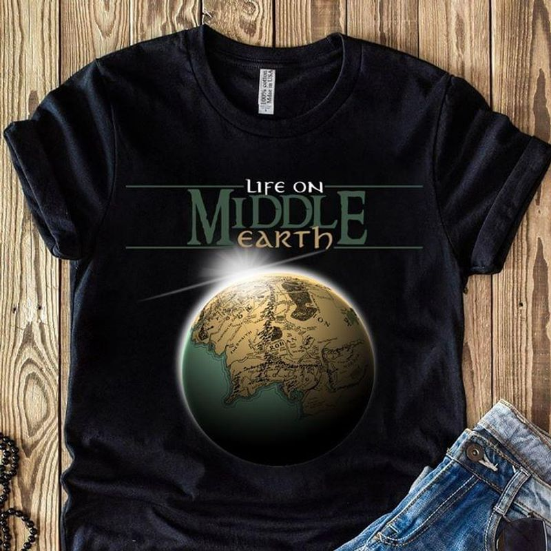 Life On Middle Earth The Lord Of The Rings Tolkien Black T Shirt Men And Women S-6XL Cotton