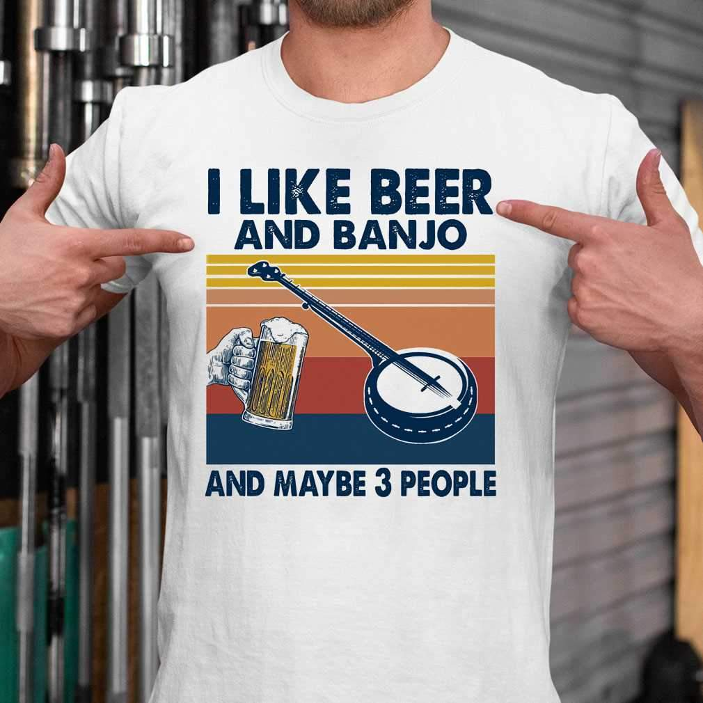 Like Beer And Banjo And Maybe 3 People Vintage Retro T-shirt