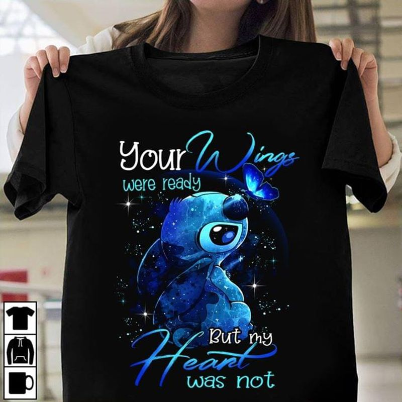 Lilo And Stitch Butterfly Your Wings Were Ready But My Heart Was Not Black T Shirt Men And Women S-6XL Cotton