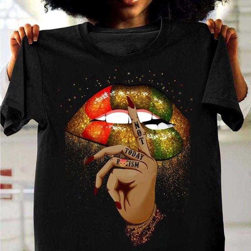 Lips Not Today Racism Black T Shirt Men/ Woman S-6XL Cotton