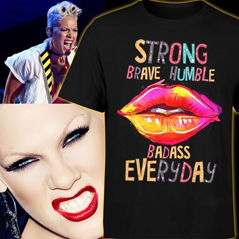 Lips Strong Brave Humble Badass Everyday T-shirt Black A5