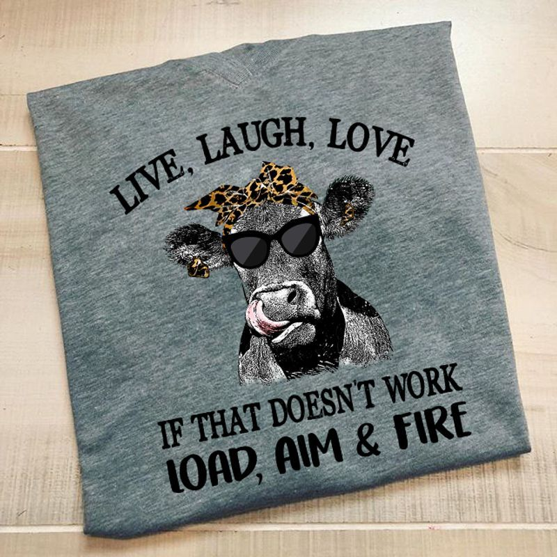 Live Laugh Love If That Doesn't Work Load Aim & Fire T-Shirt Grey A5