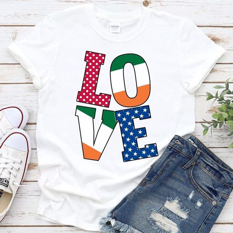 Love Irish And America Birthday Gift For Friends White T Shirt Men And Women S-6XL Cotton