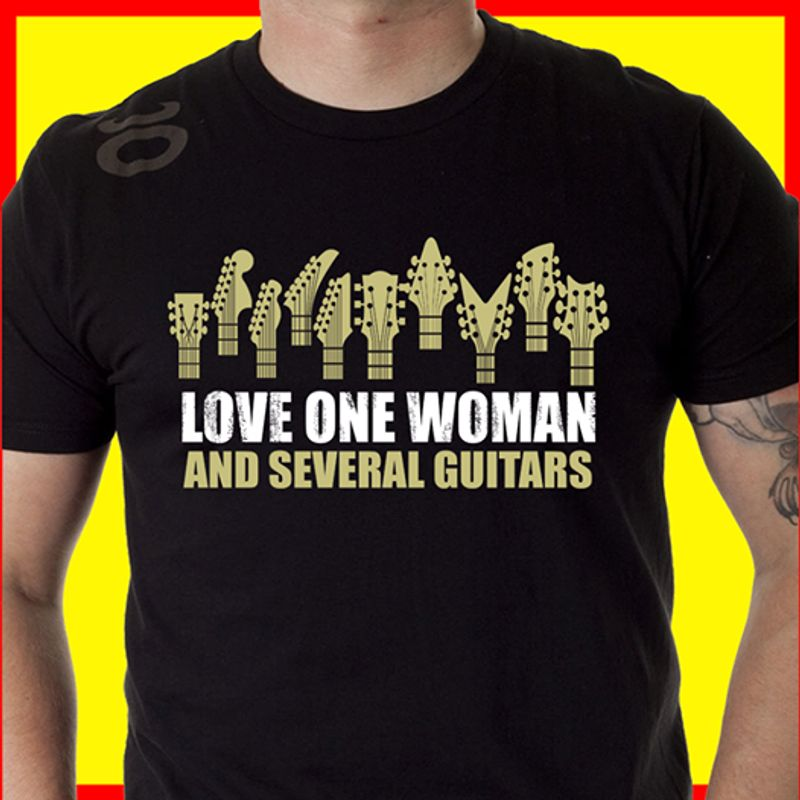 Love One Woman And Several Guitars T-shirt Black B7