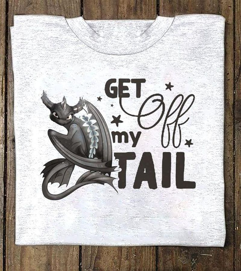 Lovely Gray Dragon Toothless Get Off My Tail Quote Funny Design Quote Sport Grey T Shirt Men And Women S-6XL Cotton