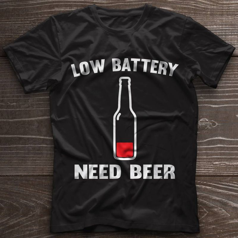 Low Battery Need Beer T-shirt Black A8