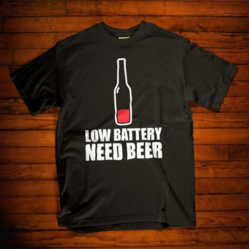 Low Battery Need Beer    T-shirt Black B1