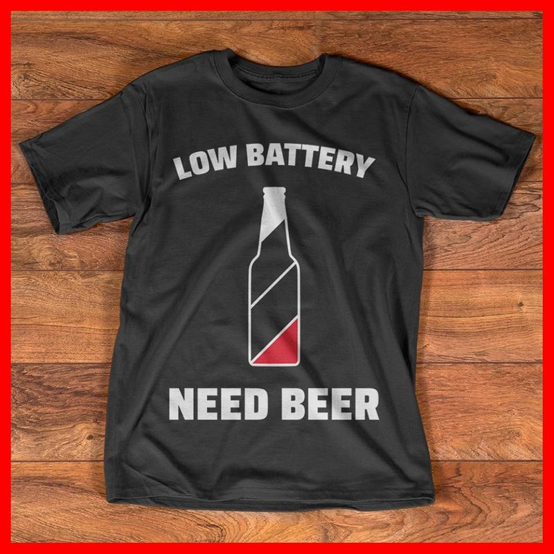 Low Battery Need Beer T-shirt Black B7