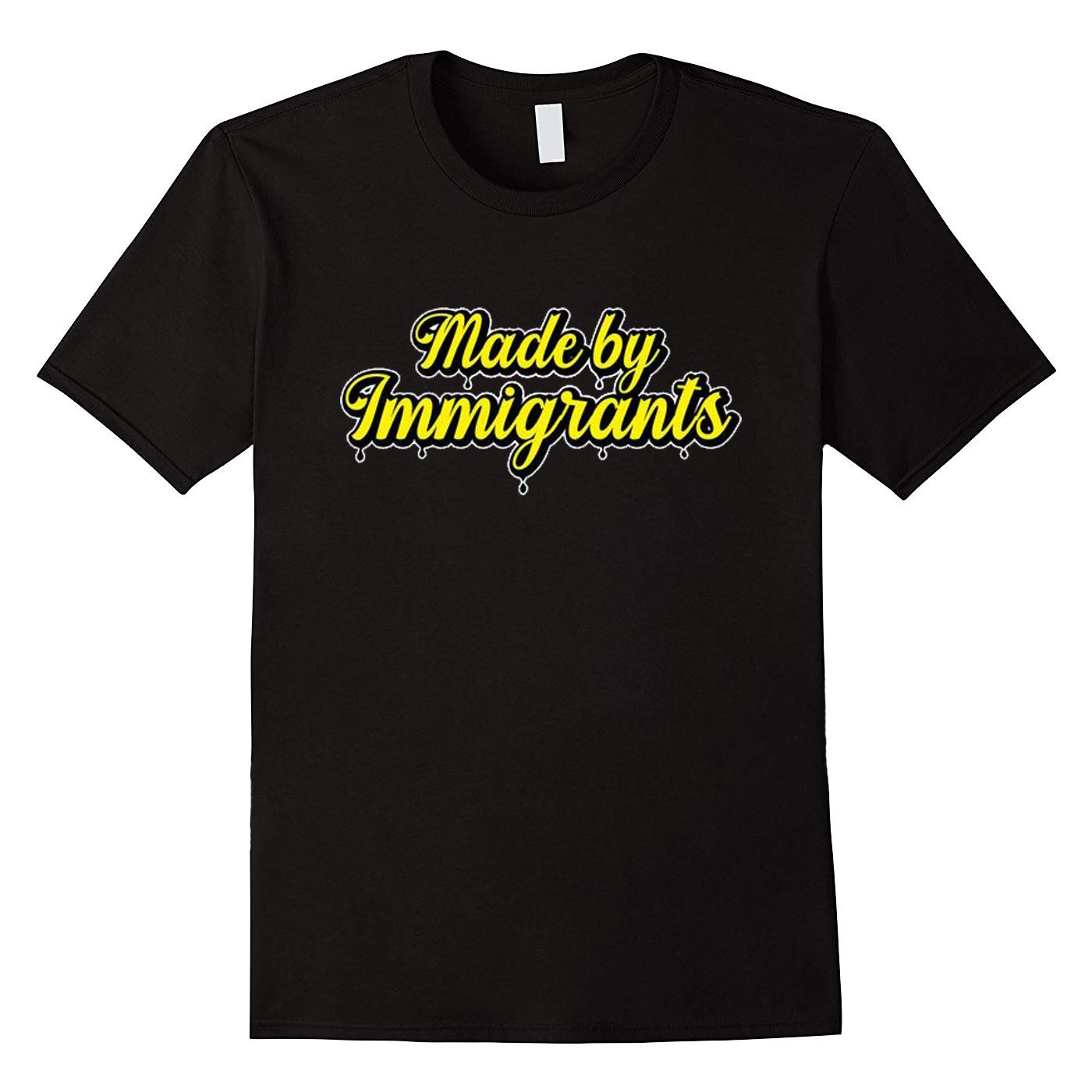 Made By Immigrants Men Women Youth T-Shirt