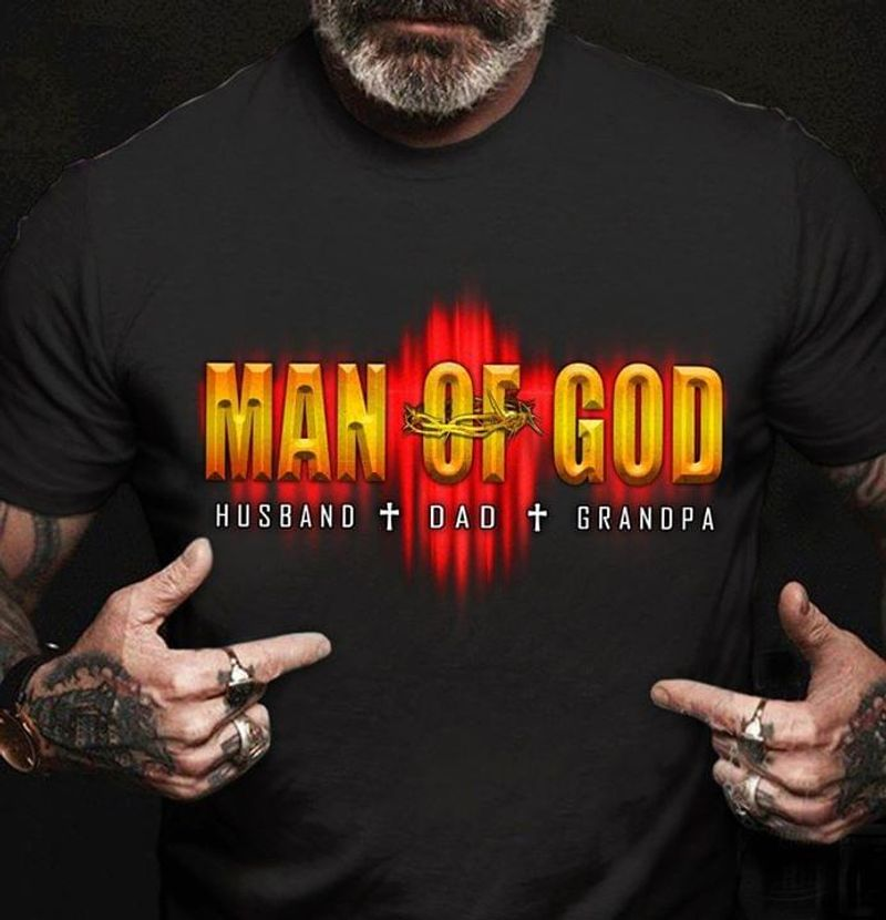 Man Of God Husband Dad Grandpa For Father'S Day Black T Shirt Men And Women S-6XL Cotton