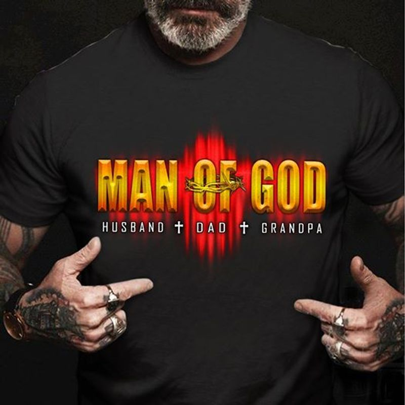 Man Of God Husband Dad Grandpa T Shirt Black