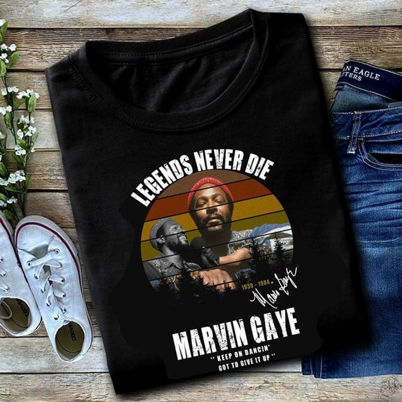 Marvin Gaye Fans Legends Never Die Keep On Dancin Signature Black T Shirt Men And Women S-6xl Cotton