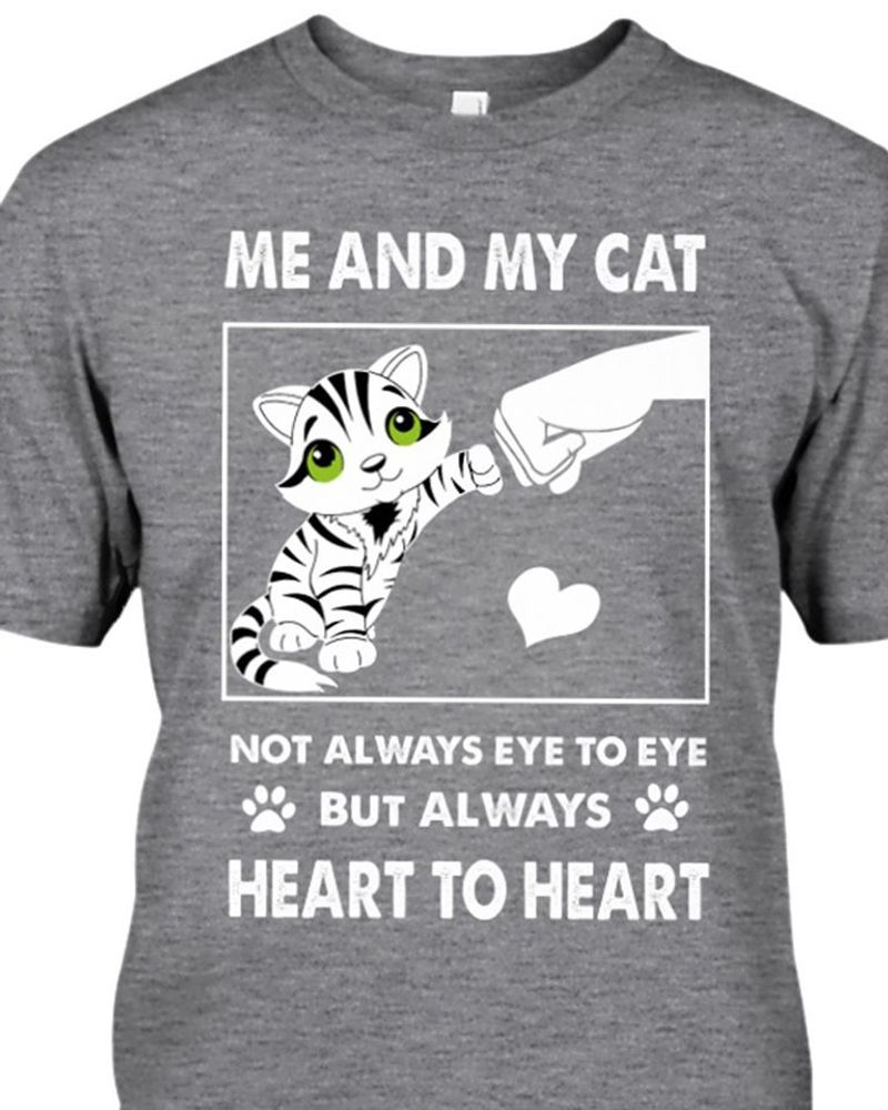 Me And My Cats Not Always Eye To Eye But Always Heart To Heart T-shirt Grey