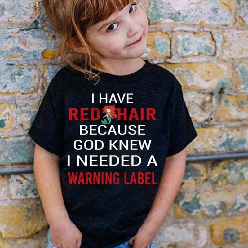 Mermaid I Have Red Hair Because God Knew I Needed A Warning Label Black T Shirt Men And Women S-6XL Cotton