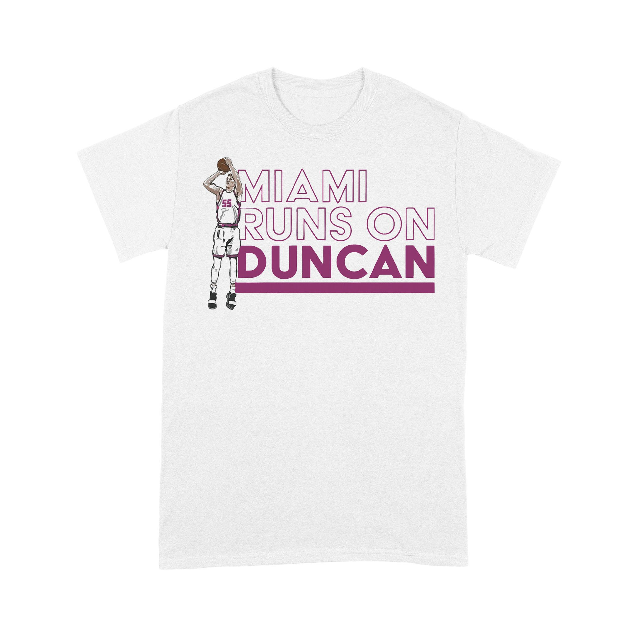 Miami Runs On Duncan Basketball T-shirt