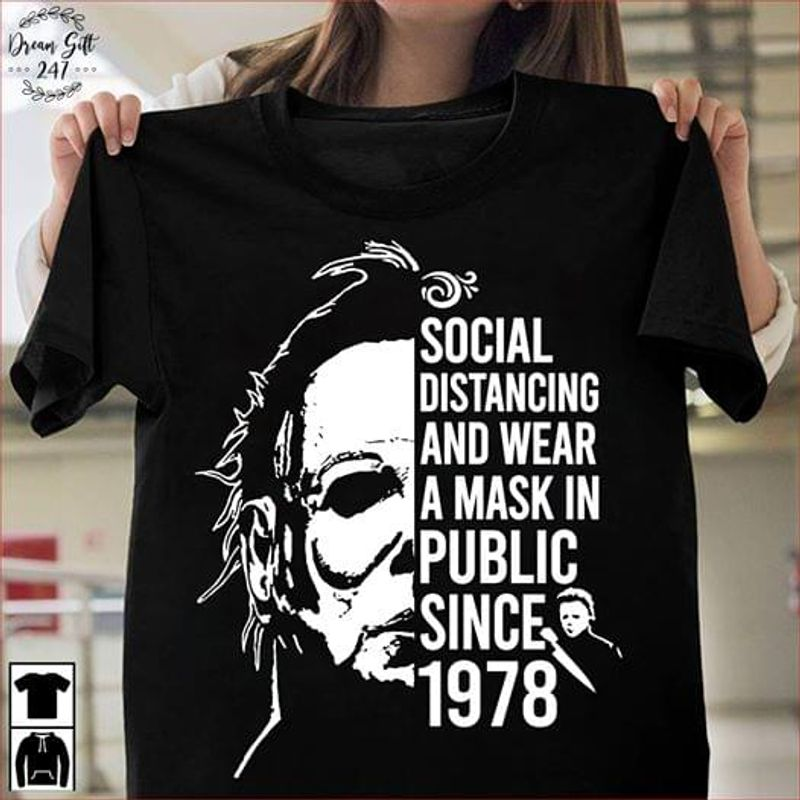 Michael Myers Social Distancing And Wear A Msk In Public Since 1978 Killer Horror Fans Gift Black T Shirt Men And Women S-6XL Cotton