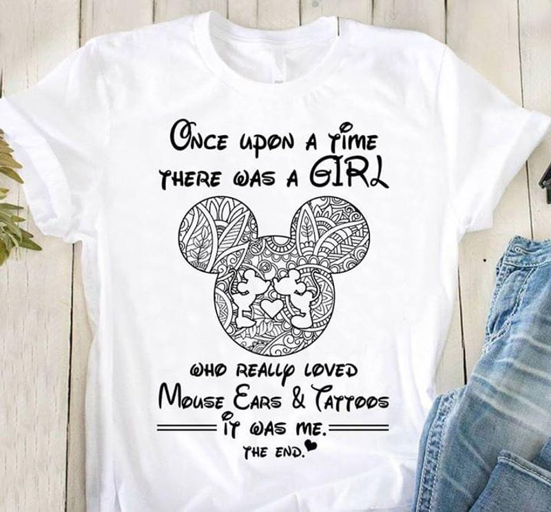 Mickey Love Once Upon Time There Was Girl Really Loved Mouse Ears Tattoos White T Shirt Men And Women S-6XL Cotton