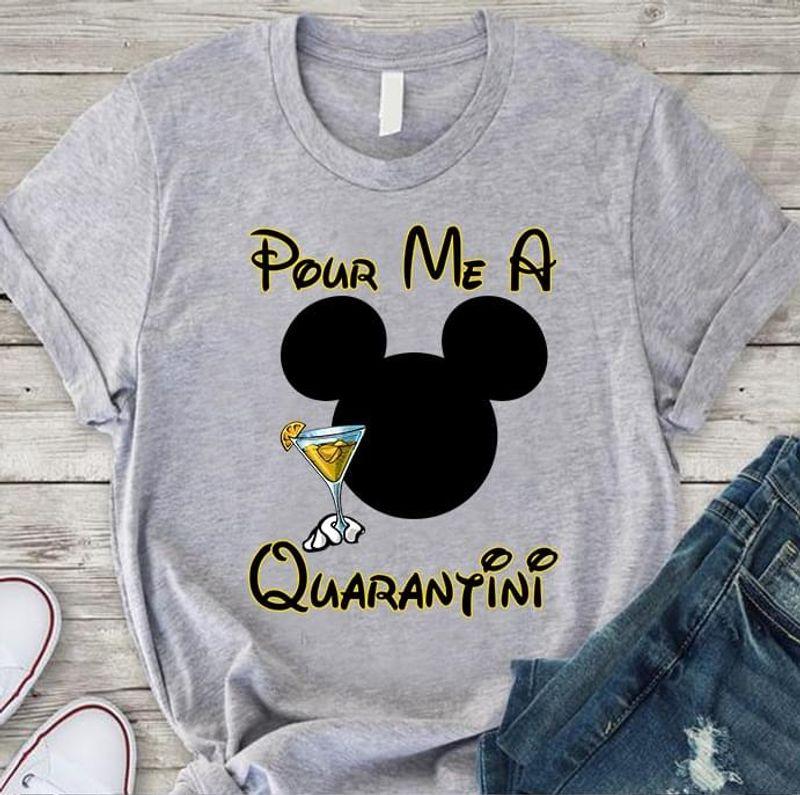 Mickey Mouse Cocktail Pour Me A Quaratini Quarantine Cocktail Gray T Shirt Men And Women S-6XL Cotton