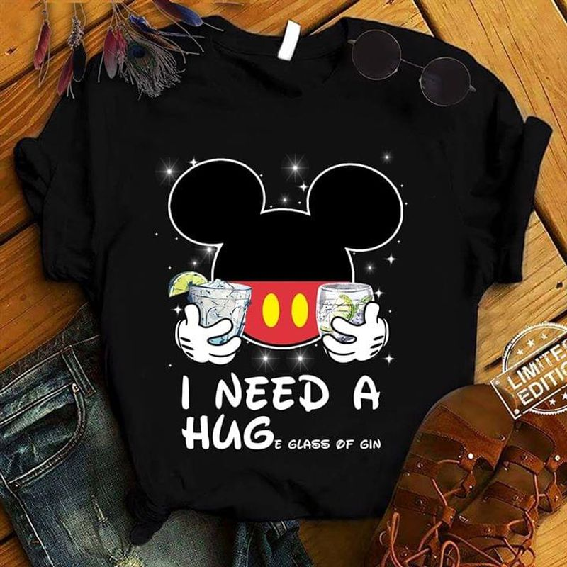 Mickey Mouse Gin I Need A Hug A Huge Glass Of Gin Cocktail Black T Shirt Men/ Woman S-6XL Cotton