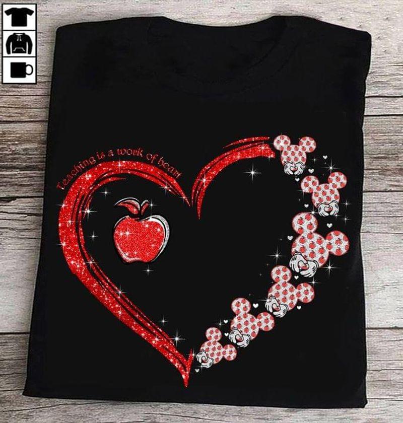 Mickey Mouse Teaching Is A Work Of Heart T-shirt Teaching Appreciation Teachers Gift Black T Shirt Men And Women S-6XL Cotton