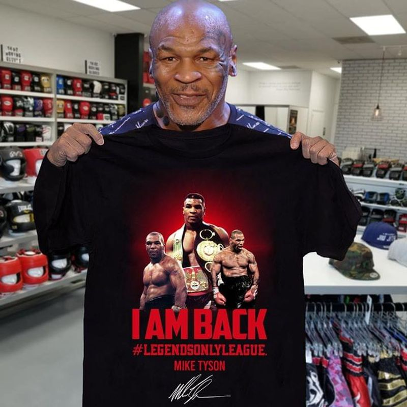 Mike Tyson I Am Back T-Shirt Mike Tyson Boxing Legend Shirt Mike Tyson Signed Black T Shirt Men And Women S-6XL Cotton