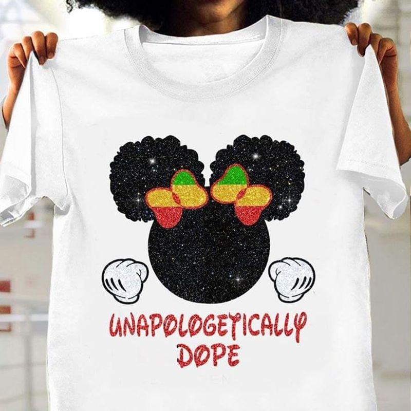 Minnie Unapologetically Dope T Shirt S-6XL Mens And Women Clothing