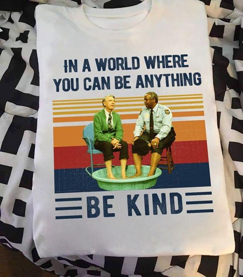 Mister Rogers' Neighborhood Policeman Pal You Can Be Anything BBe Kind White T Shirt S-6XL Mens And Women Clothing