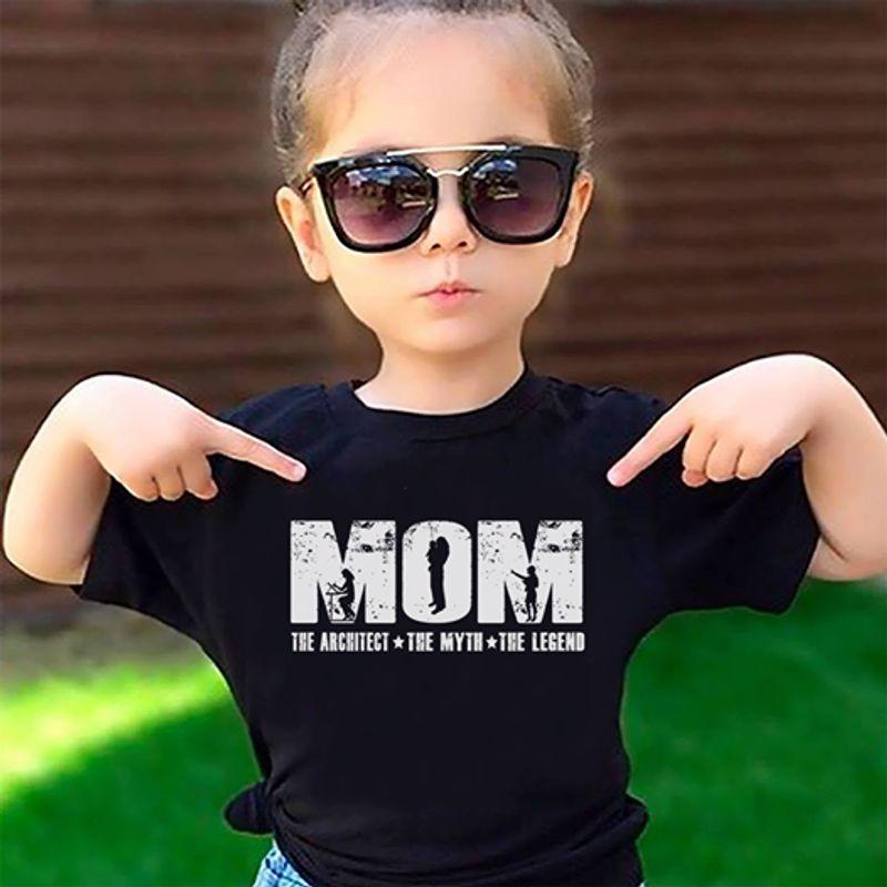 Mom The Architect The Myth The Legend T-shirt Black A2