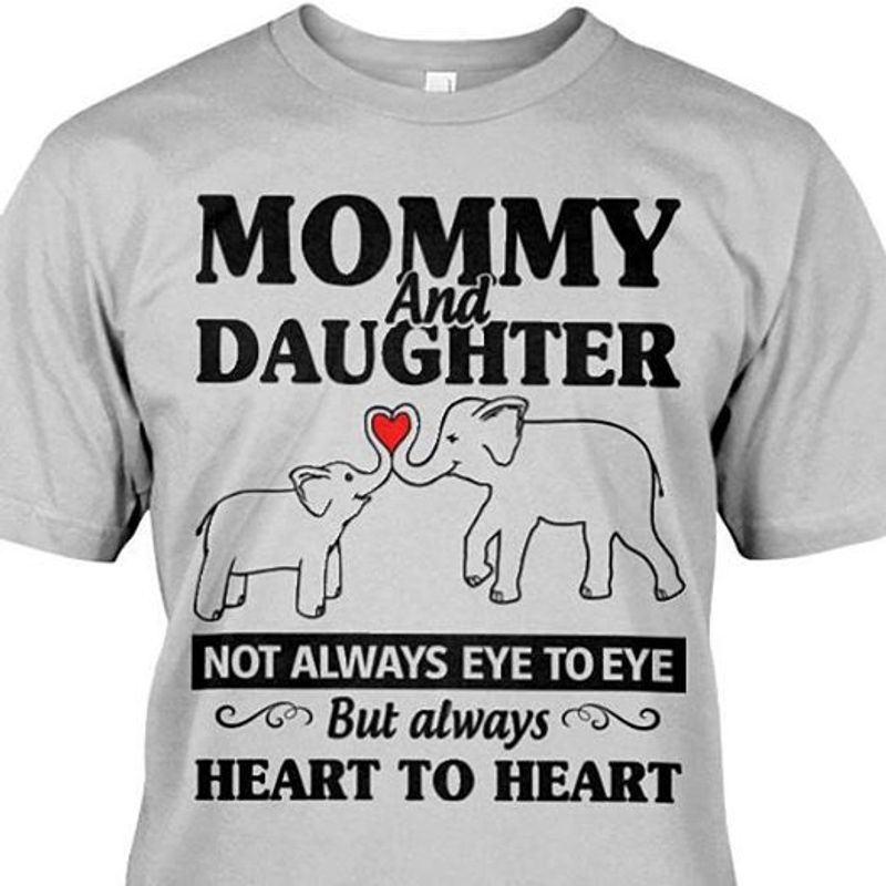 Mommy And Daughter Not Always Eye To Eye But Always Heart To Heart Tshirt Grey A2