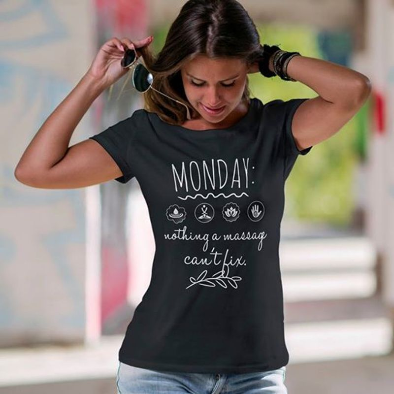Monday Nothing A Massag Cant Fix T-shirt Black A8