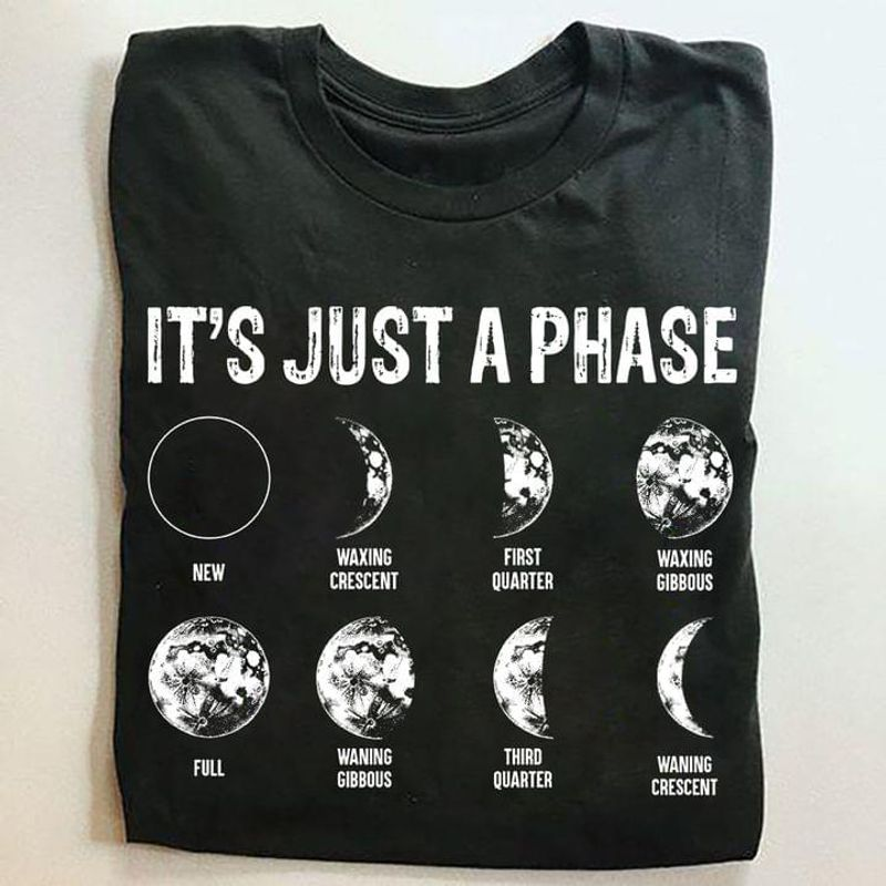 Moon It's Just A Phase Tee Moon Phase Art Printed Lunar Space Gift Black T Shirt Men And Women S-6XL Cotton